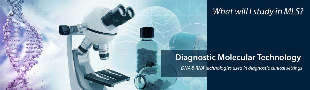 DNA strand, microscope, medication bottle - What will I study in MLS? Diagnostic Molecular Technology - DNA & RNA technologies used in diagnostic clinical settings